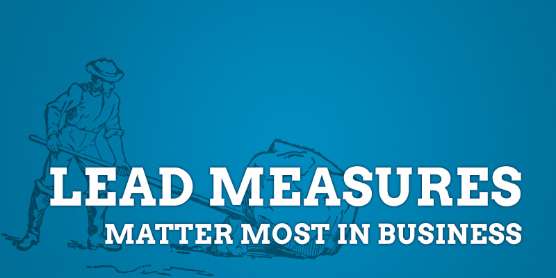 Why Lead Measures Matter Most